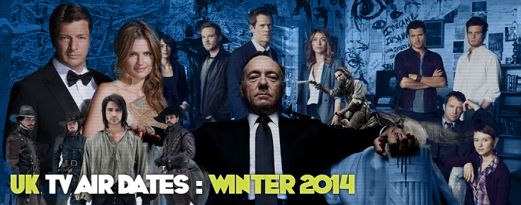 UK TV Air Dates for US Imports and Cult TV Shows : Winter 2014