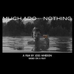 Much ADo About Nothing - Joss Whedon